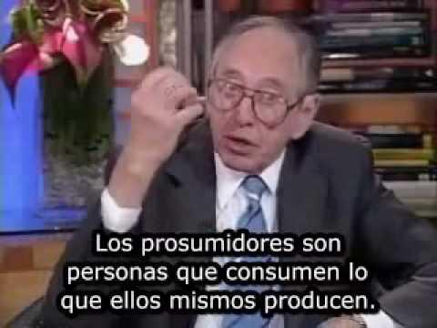 Alvin Toffler Sobre Prosumo y Prosumidores