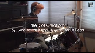 ...And You Will Know Us By the Trail of Dead - Bells of Creation Drum Cover