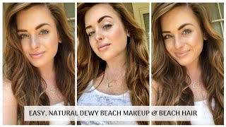 """EASY, NATURAL, DEWY BEACH MAKEUP & NATURALLY CURLED """"BEACH WAVES"""" HAIR"""