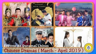 Upcoming Chinese Dramas March - April  2019 / Estrenos de Dramas Chinos marzo - abril 2019