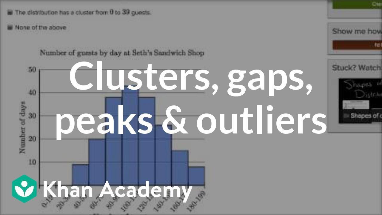 Clusters, gaps, peaks & outliers (video)   Khan Academy