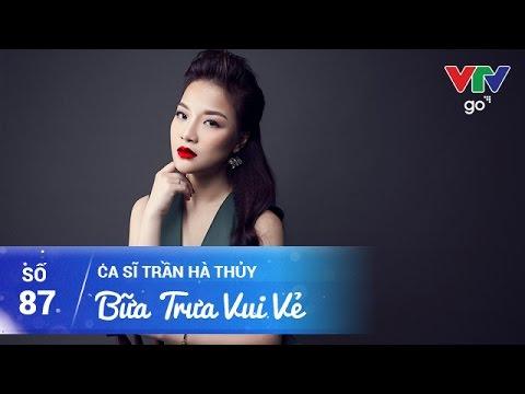 kênh BỮA TRƯA VUI VẺ CÙNG CA SĨ HÀ THỦY - 15/04/2017