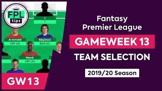 GW13: FPL TEAM SELECTION   Gameweek 13   Fantasy Premier League Tips 2019/20