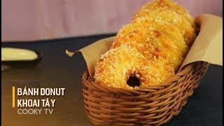 #CookyVN - Cách làm DONUT KHOAI TÂY ngon xinh xinh giòn giòn vàng ươm - POTATO DONUT - Cooky TV