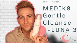 Medik8 gentle cleanse Ft Foreo Luna 3 SKINCARE SERIES REVIEW DEMO AND IMPRESSIONS