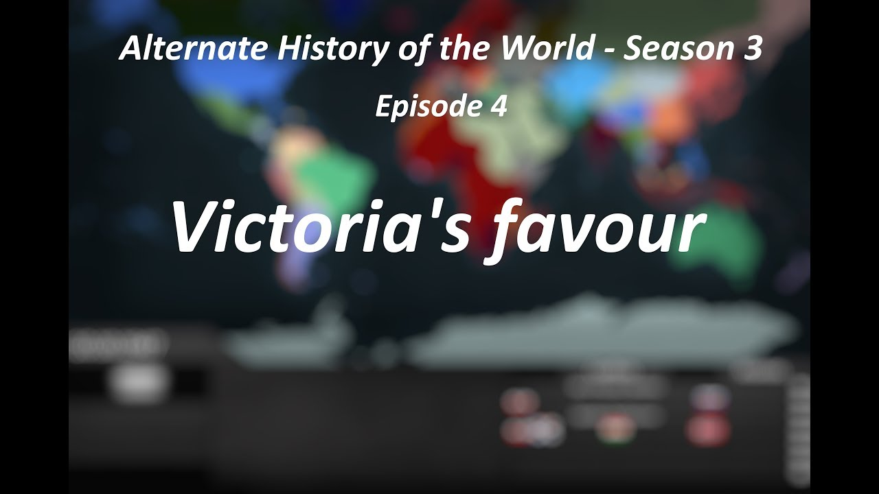 """Download Alternate History of the World (Europe) - Season 3 -  Episode 4 - """"Victoria's Favour"""""""