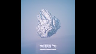 TECHNICAL ITCH - DISCONNECTION - AUGUST 2021 STUDIO MIX