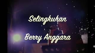 Berry Anggara - Selingkuhan