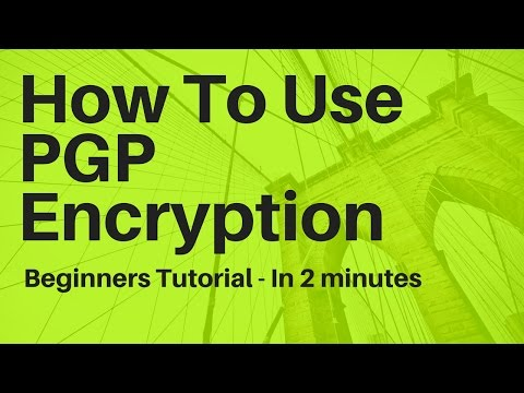 How To Use PGP/GPG Encryption - In 2 minutes - PGP /GPG