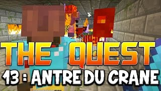 THE QUEST - Ep. 13 : ANTRE DU CRANE ! - Fanta et Bob Minecraft Adventure