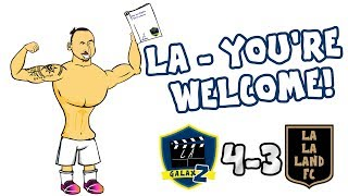LA - You39re Welcome ZLATAN3939s Galaxy Debut LA Galaxy vs LAFC 4-3 Amazing Volley Goal