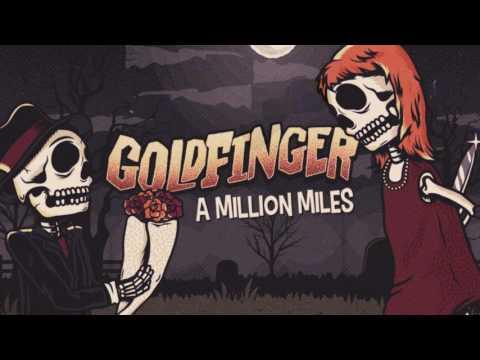 Goldfinger - A Million Miles