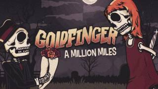 Goldfinger - A Million Miles