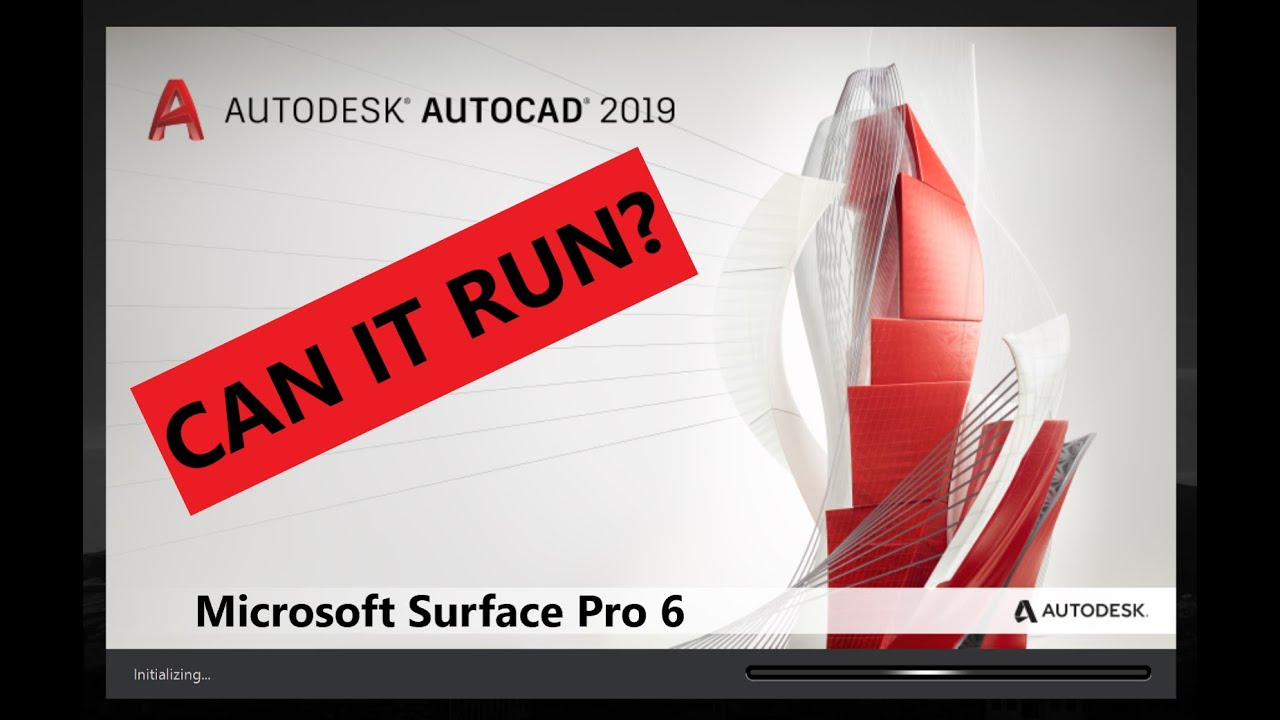 Can AutoCAD 2019 run on Microsoft Surface 6?
