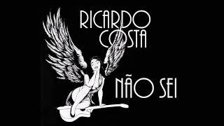 Ricardo Costa - Não Sei