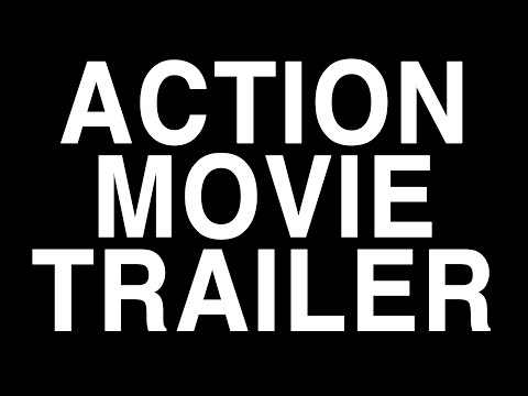How to make an ACTION MOVIE Trailer