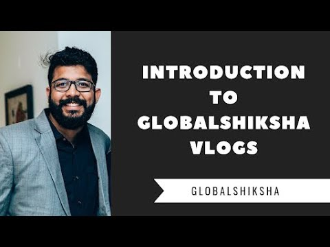 Introduction to GlobalShiksha Educational VLOGS