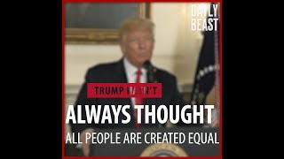 Trump Hasn't Always Thought All People Are Created Equal