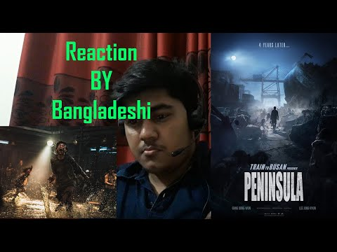 PENINSULA -TRAIN TO BUSAN 2 Official Trailer Reaction By BANGLADESHI | KOREAN MOVIE