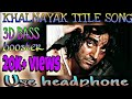 3D BASS BOOSTER HD | KHALNAYAK TITLE SONG | SANJAY DUTT