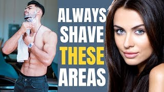 5 Areas Men Should ALWAYS Shave | Women DON'T Want to See Hair Here!