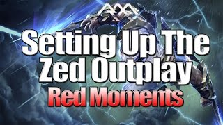 Setting Up The Zed Outplay - Red Moments - League of Legends