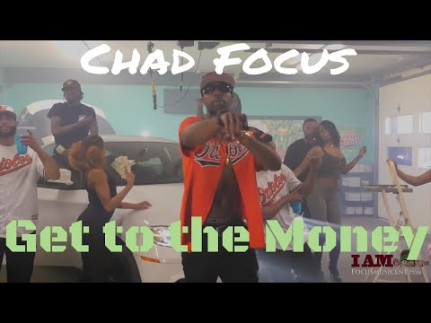 Chad Focus - Get to the Money Feat. Troyse, Cito  G & Flames (Official Music Video)