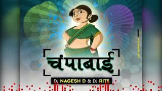 Champabai – DJ Nagesh D & DJ Rit s