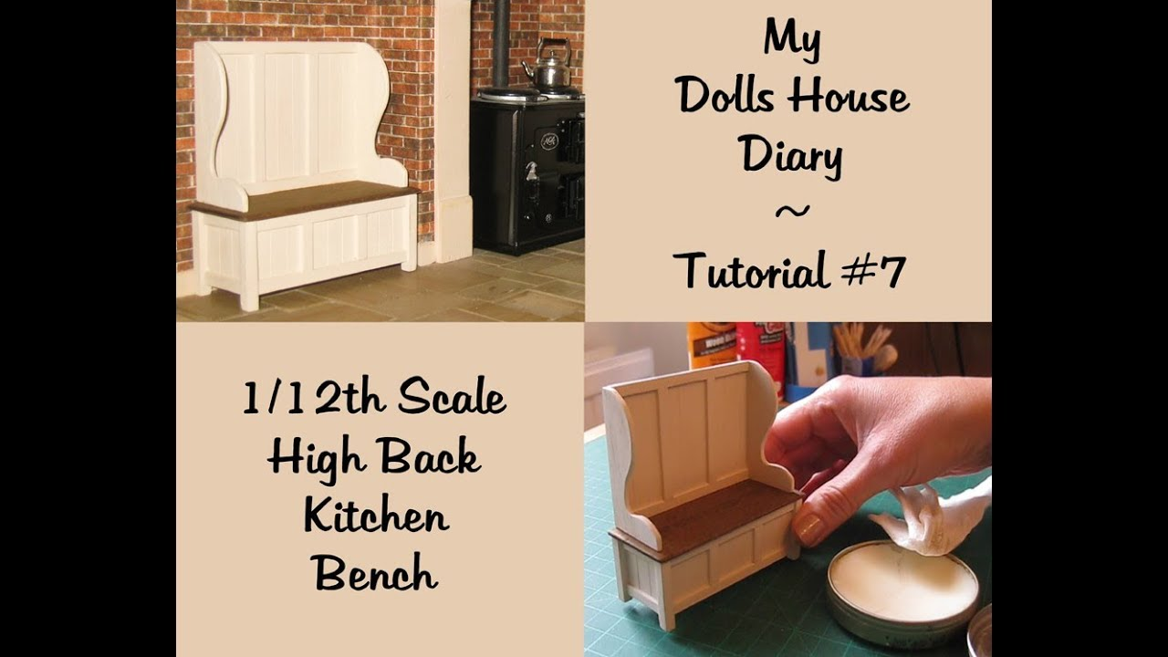 My Dolls House Diary Tutorial 7 1 12th Scale High Back Kitchen Bench