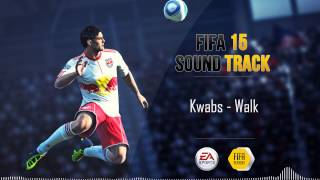 Kwabs - Walk (FIFA 15 Soundtrack)