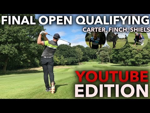 FINAL OPEN QUALIFYING..YOUTUBE EDITION - Carter, Shiels, Finch AT Dunham Forest