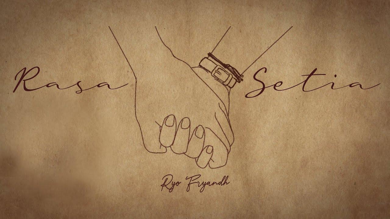Ryo Fryandh  - Rasa Setia (Official Music Video)