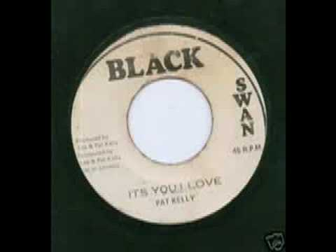 Pat Kelly - It's You I Love
