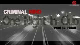 One Night In Club | Criminal Mind | Punjabi Rap Song | 2013