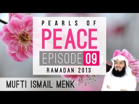 Ramadan 2013 - Pearls Of Peace - Episode 9 ~ Mufti Menk