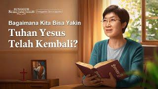 SUNGGUH SUARA YANG INDAH - Klip Film(2)Bagaimana Kita Bisa YakinTuhan Yesus Telah Kembali?