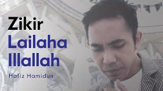Lailaha Illallah - Hafiz Hamidun (Zikir Terapi Diri)