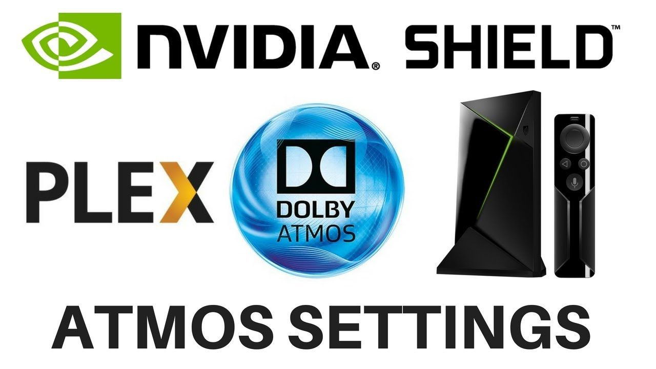 Nvidia Shield TV Plex Support Dolby Atmos Settings