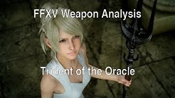 FFXV Weapon Analysis: Trident of the Oracle - The stunlock monster