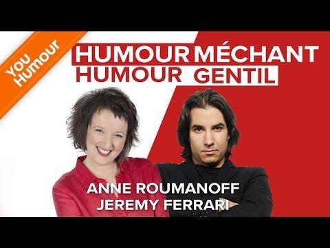 JEREMY FERRARI ET ANNE ROUMANOFF - Humour gentil, humour méchant