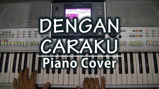 Download Lagu Dengan Caraku - Arsy widianto feat. Brisia Jodie (Piano Cover) Mp3
