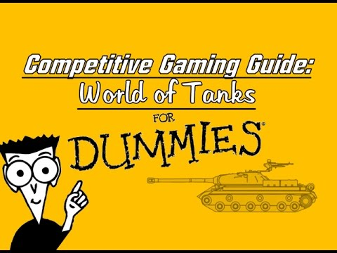 Competitive Gaming Guide For Dummies || World of Tanks