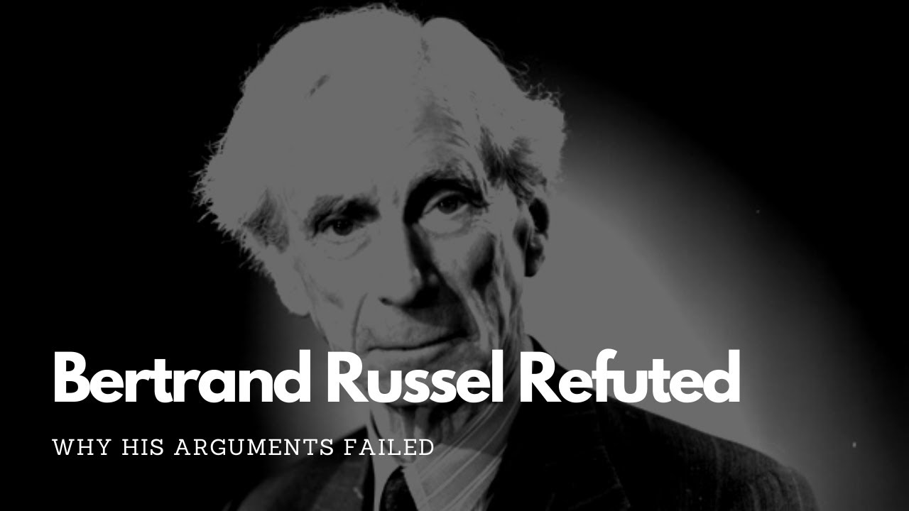 Bertrand Russel Refuted