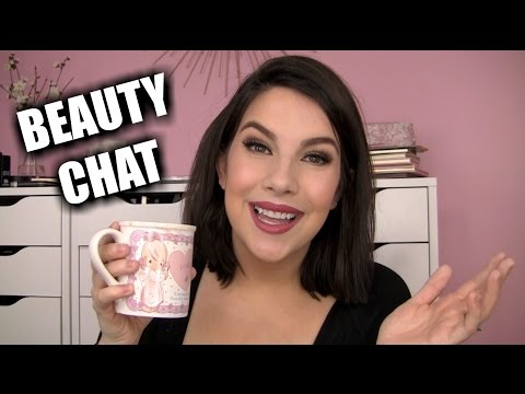 BEAUTY CHAT! Hot Topics, New Stuff, Old Stuff, RANDOM!