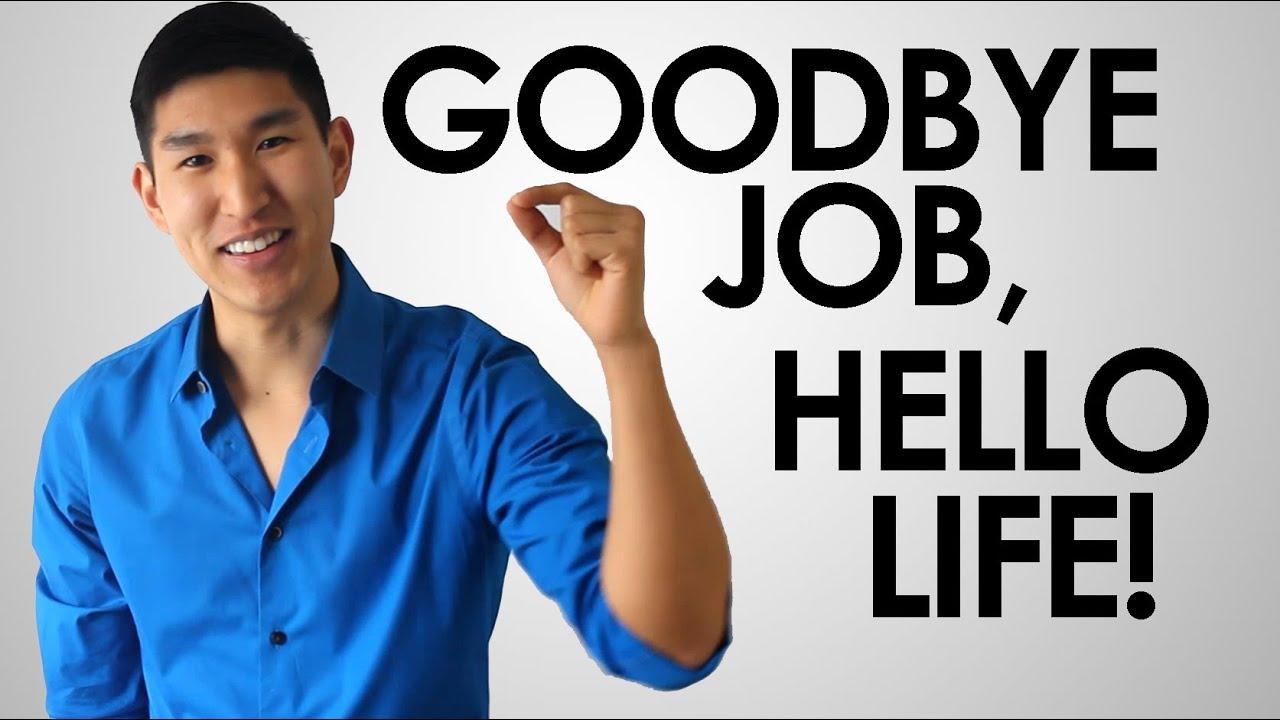 Goodbye Job, Hello Life!