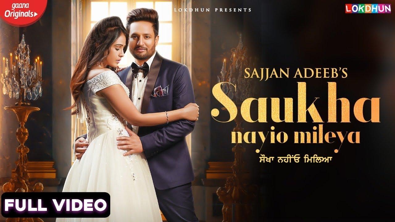 Download Saukha Nayio Mileya (Full Video) | Sajjan Adeeb | New Punjabi Songs 2021 | Latest Punjabi Songs 2021
