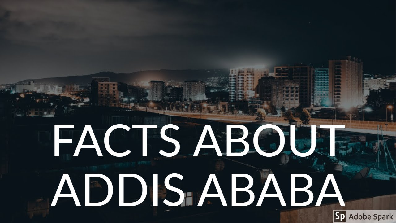 Ethiopia:Facts about Addis Ababa
