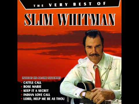 Rose Marie - Slim Whitman