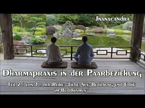 Dharmapraxis in der Paarbeziehung ( 'Liebe, Sex, Beziehung und Ethik' 2v3 ) – Jnanacandra