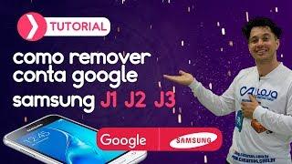 remover conta google samsung j1 j2 j3 j5 j7 s5 s6 s7 gran prime etc sem downgrade